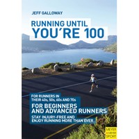 Running Until You're 100 - Jeff Galloway
